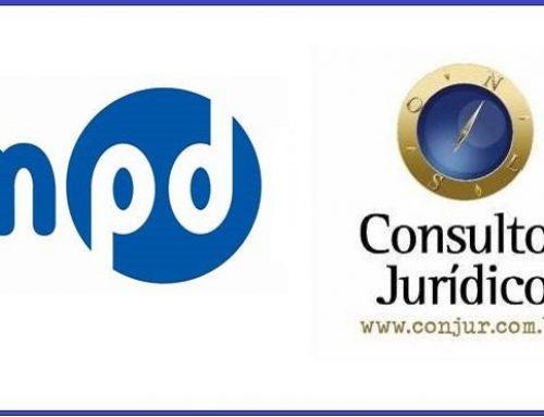 """Consultor Jurídico: Mecanismo de Controle – """"Sociedade deve ter instrumentos para poder agir em caso de inação do MP"""""""