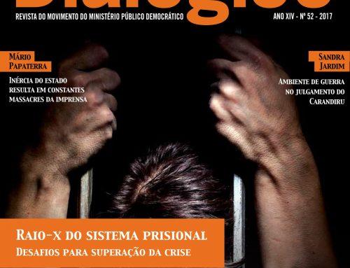"""Revista MPD Dialógico """"Raio-X do Sistema Prisional – Desafios para superação da crise"""""""