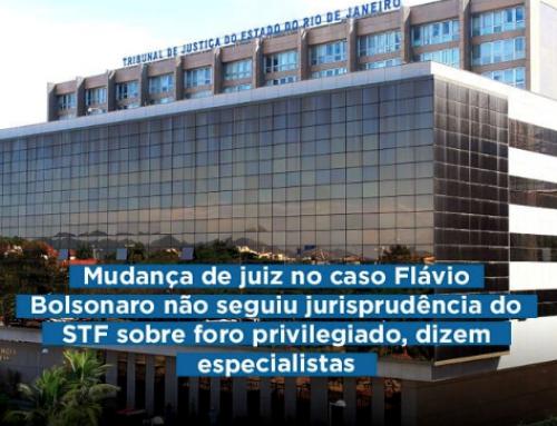 Clipping MPD – Mudança de juiz no caso Flávio Bolsonaro não seguiu jurisprudência do STF sobre foro privilegiado, dizem especialistas